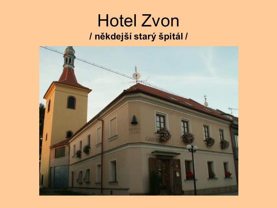 Hotel Zvon / někdejší starý špitál /