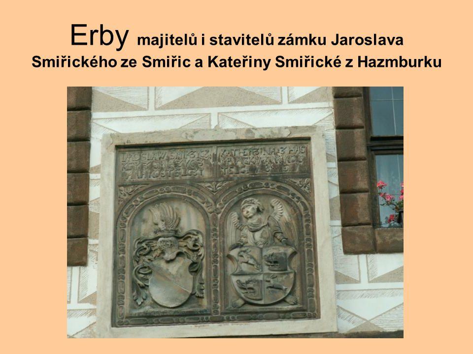 Erby majitelů i stavitelů zámku Jaroslava Smiřického ze Smiřic a Kateřiny Smiřické z Hazmburku