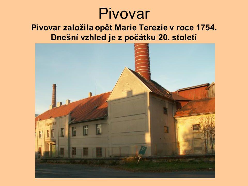 Pivovar Pivovar založila opět Marie Terezie v roce 1754