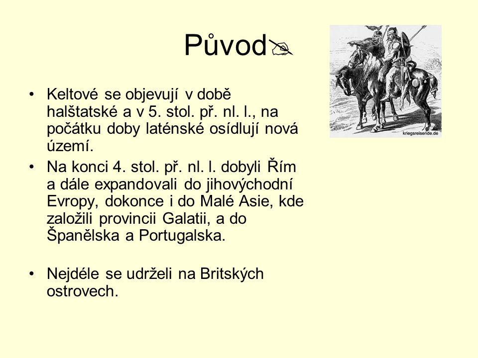 Původ Keltové se objevují v době halštatské a v 5. stol. př. nl. l., na počátku doby laténské osídlují nová území.