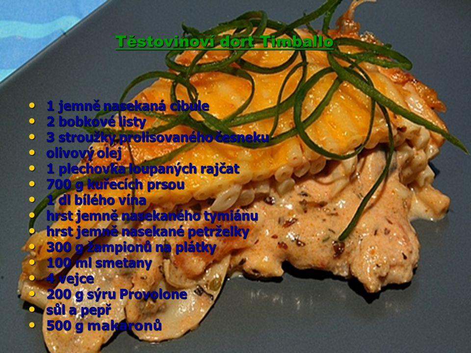 Těstovinoví dort Timballo