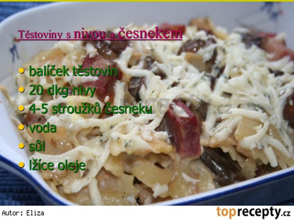 Těstoviny s nivou a česnekem
