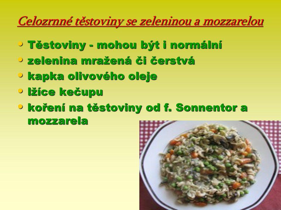 Celozrnné těstoviny se zeleninou a mozzarelou