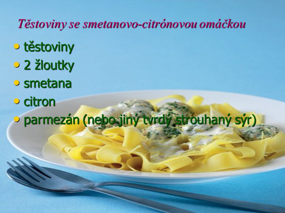 Těstoviny se smetanovo-citrónovou omáčkou