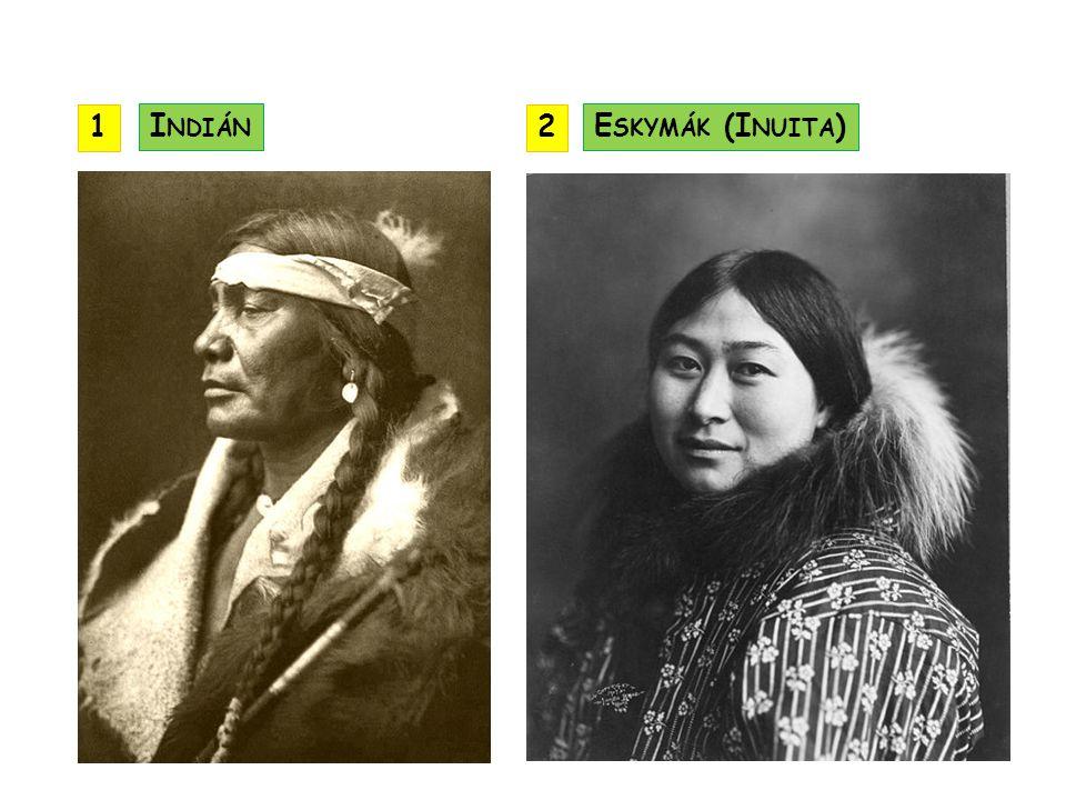 1 Indián 2 Eskymák (Inuita)