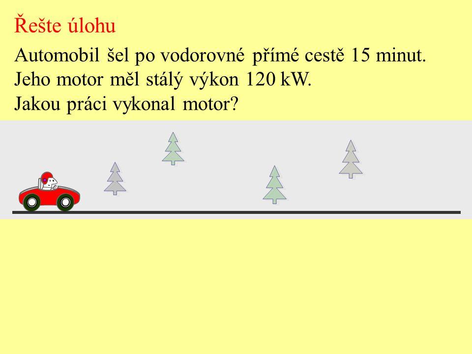 Řešte úlohu Automobil šel po vodorovné přímé cestě 15 minut.