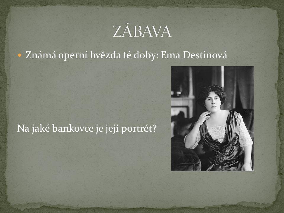 ZÁBAVA Známá operní hvězda té doby: Ema Destinová