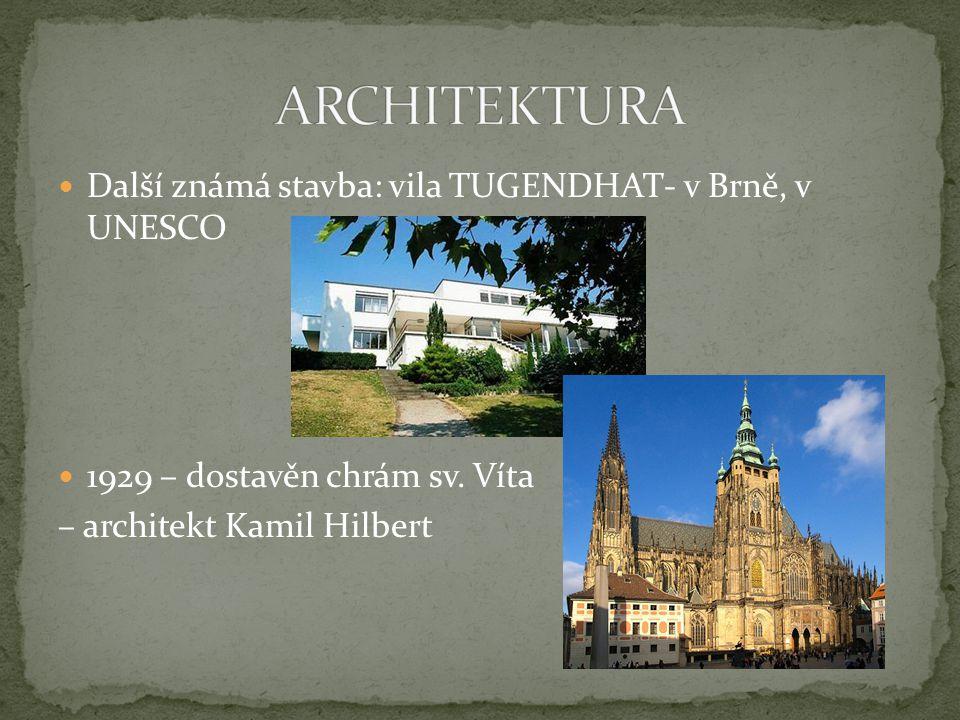 ARCHITEKTURA Další známá stavba: vila TUGENDHAT- v Brně, v UNESCO