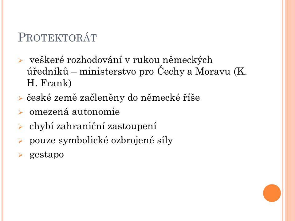 Protektorát veškeré rozhodování v rukou německých úředníků – ministerstvo pro Čechy a Moravu (K. H. Frank)