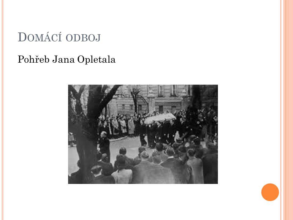 Domácí odboj Pohřeb Jana Opletala