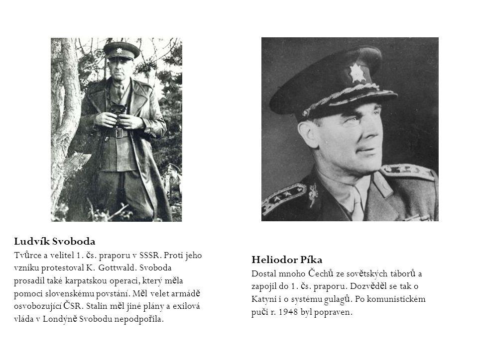 Ludvík Svoboda Tvůrce a velitel 1. čs. praporu v SSSR