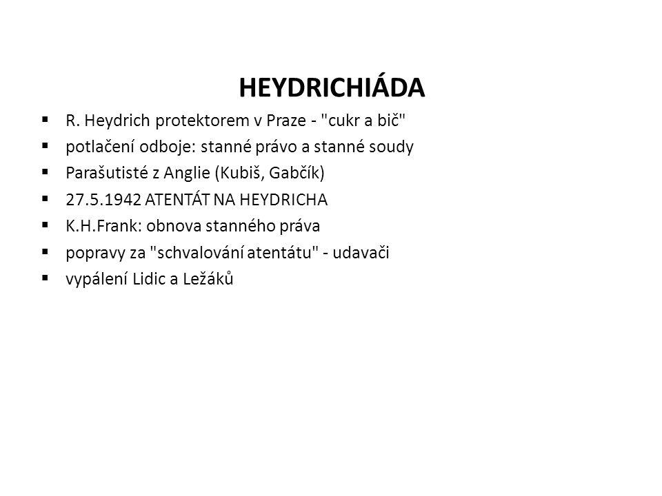 HEYDRICHIÁDA R. Heydrich protektorem v Praze - cukr a bič