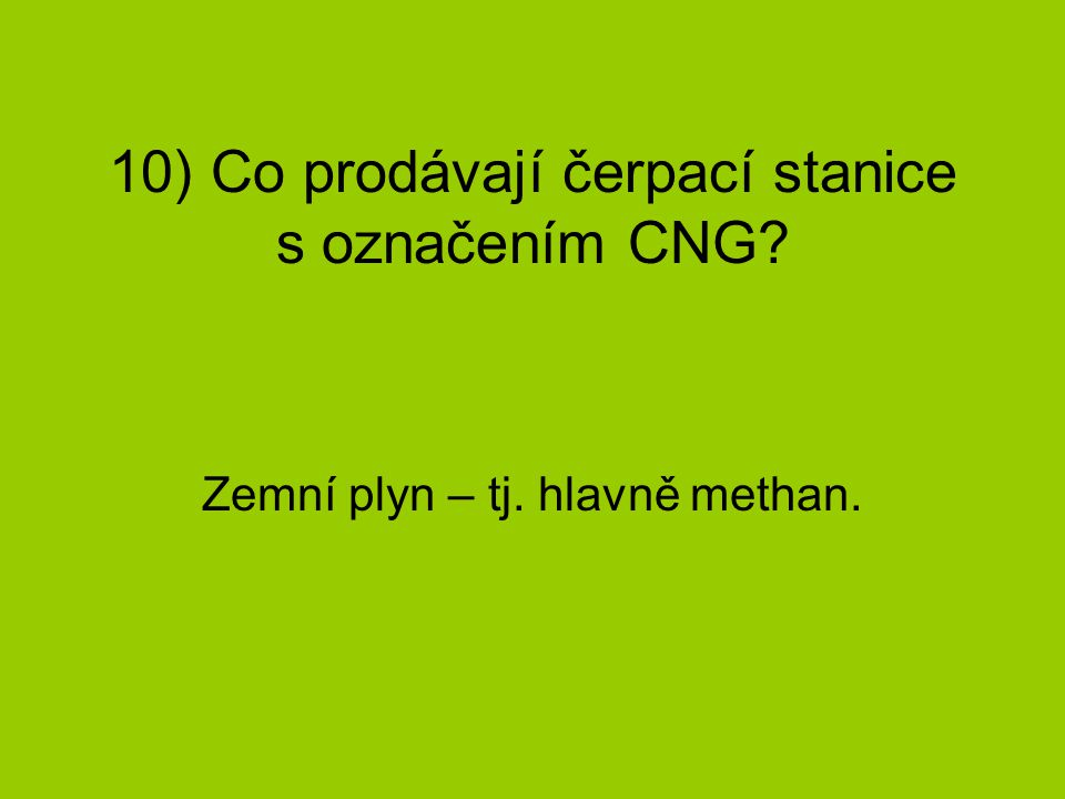 10) Co prodávají čerpací stanice s označením CNG