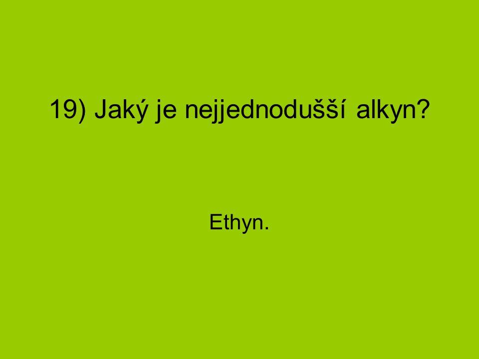 19) Jaký je nejjednodušší alkyn