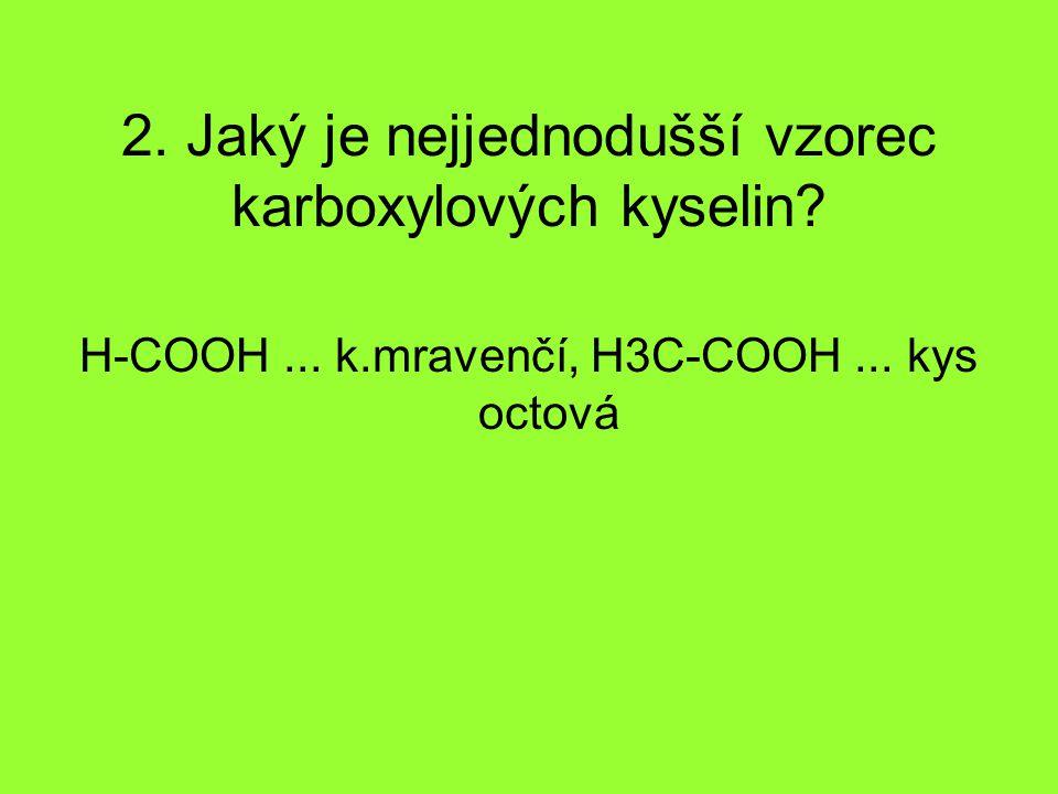 2. Jaký je nejjednodušší vzorec karboxylových kyselin