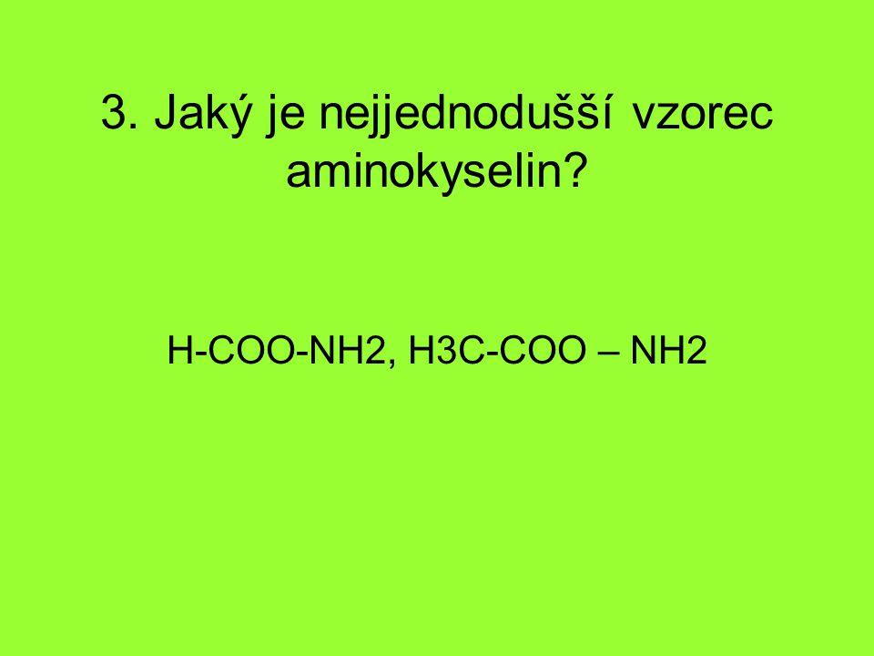 3. Jaký je nejjednodušší vzorec aminokyselin