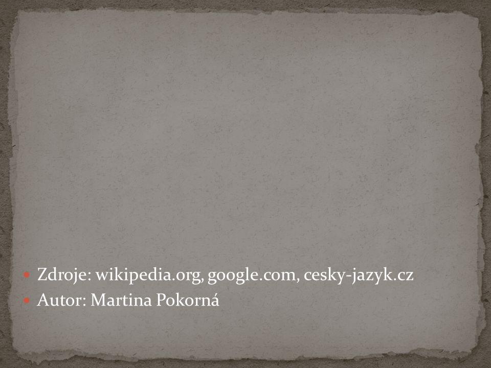 Zdroje: wikipedia.org, google.com, cesky-jazyk.cz