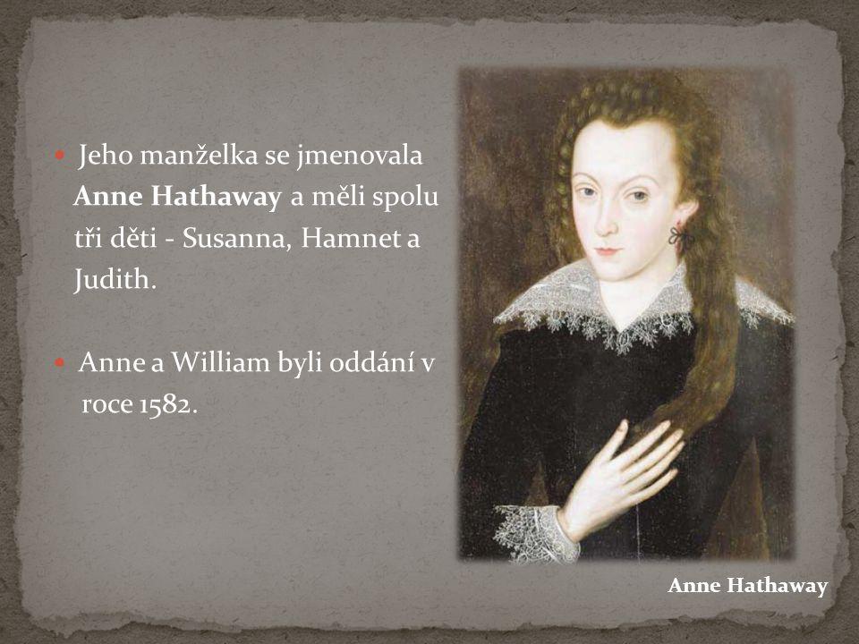 Jeho manželka se jmenovala Anne Hathaway a měli spolu