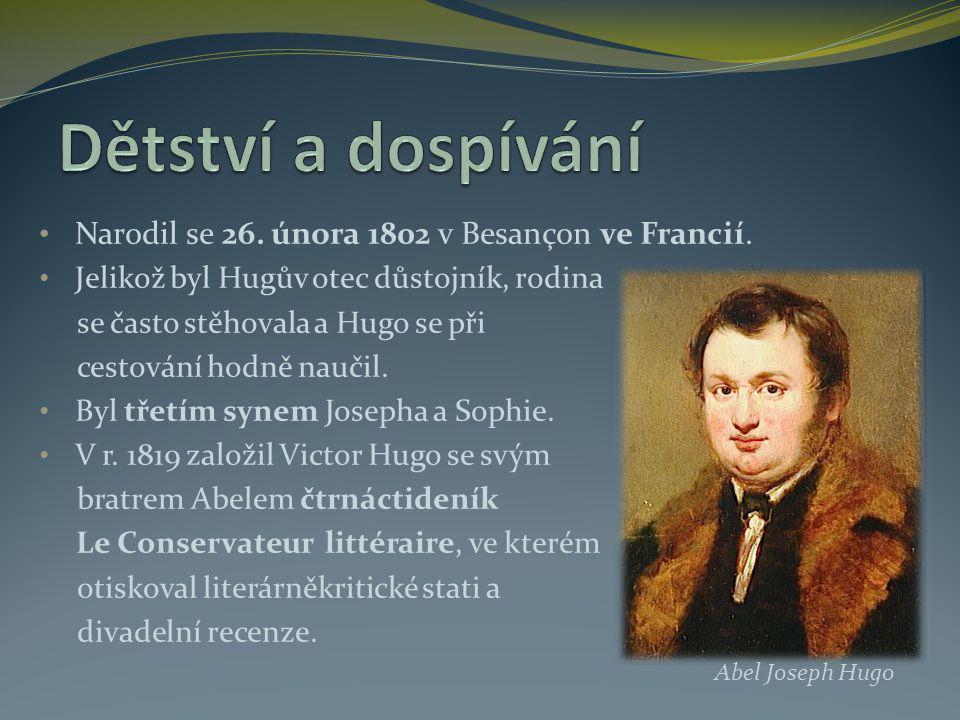 Dětství a dospívání Narodil se 26. února 1802 v Besançon ve Francií.