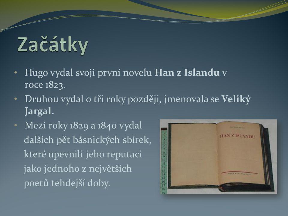 Začátky Hugo vydal svoji první novelu Han z Islandu v roce 1823.