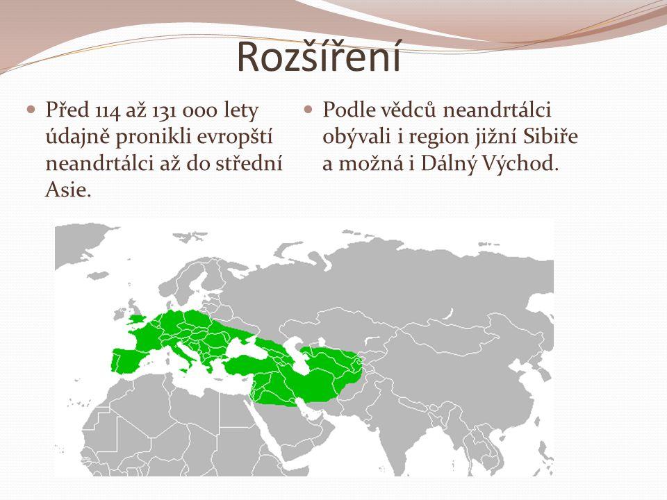 Rozšíření Před 114 až 131 000 lety údajně pronikli evropští neandrtálci až do střední Asie.