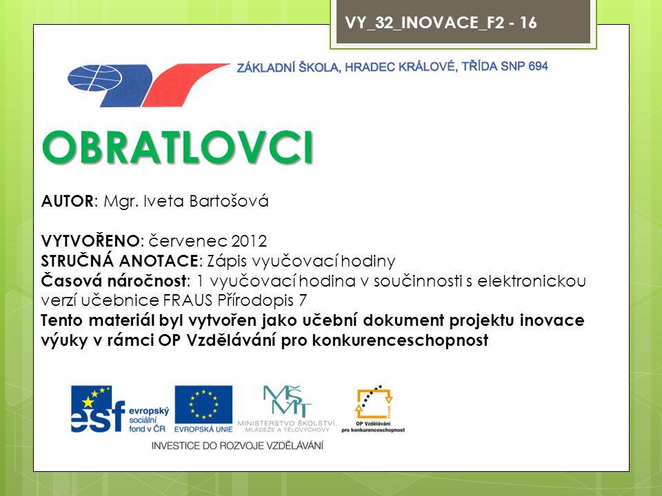 OBRATLOVCI VY_32_INOVACE_F2 - 16 AUTOR: Mgr. Iveta Bartošová