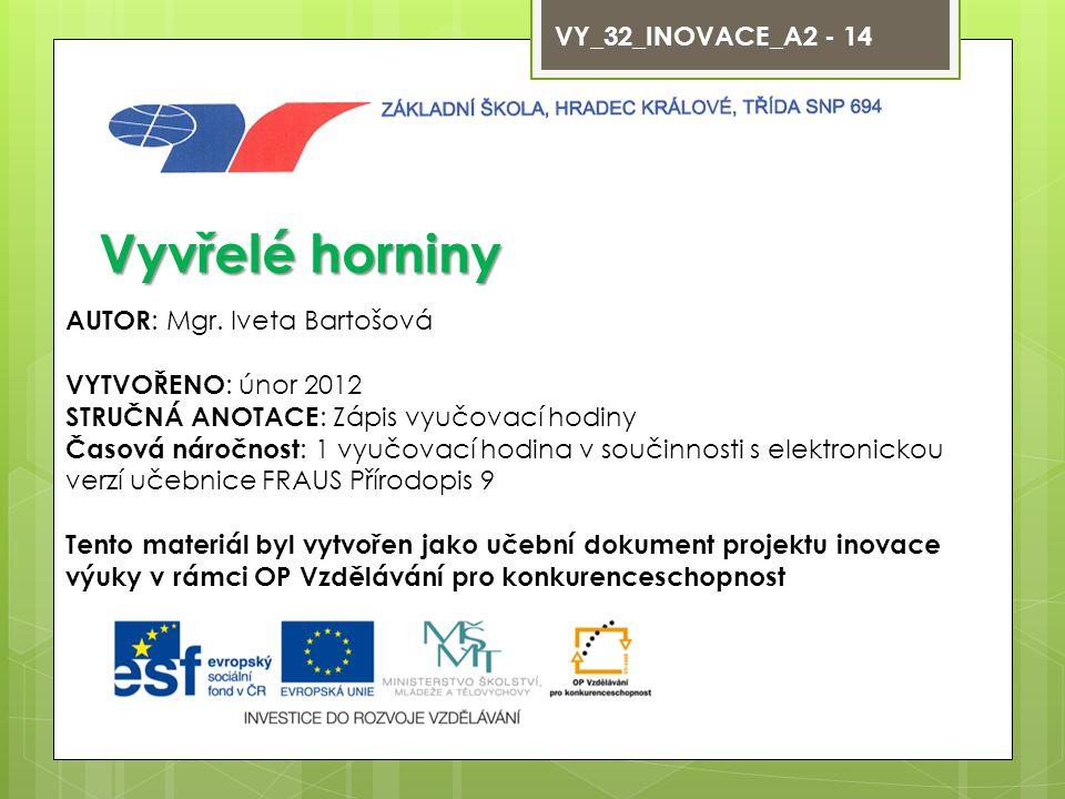 Vyvřelé horniny VY_32_INOVACE_A2 - 14 AUTOR: Mgr. Iveta Bartošová