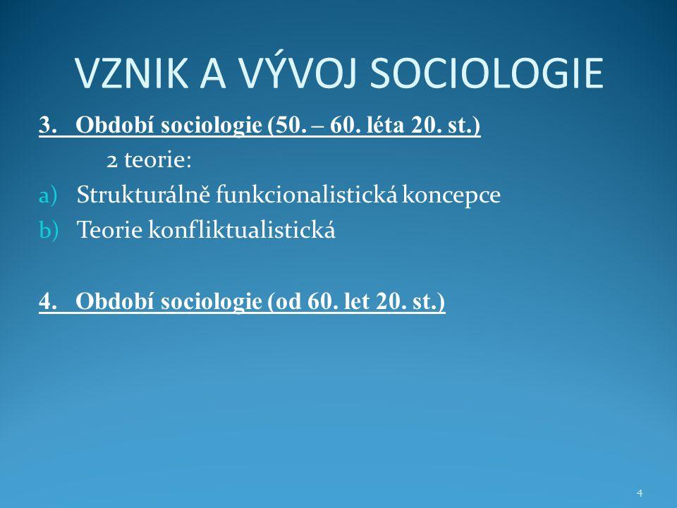 VZNIK A VÝVOJ SOCIOLOGIE