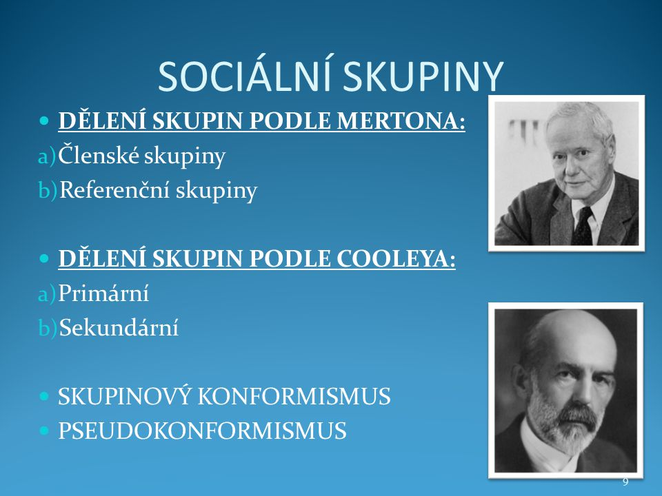 SOCIÁLNÍ SKUPINY DĚLENÍ SKUPIN PODLE MERTONA: Členské skupiny