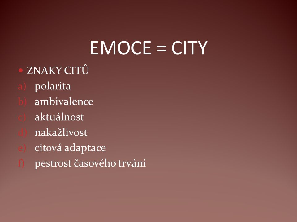 EMOCE = CITY ZNAKY CITŮ polarita ambivalence aktuálnost nakažlivost