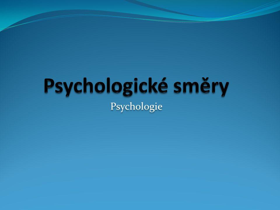Psychologické směry Psychologie
