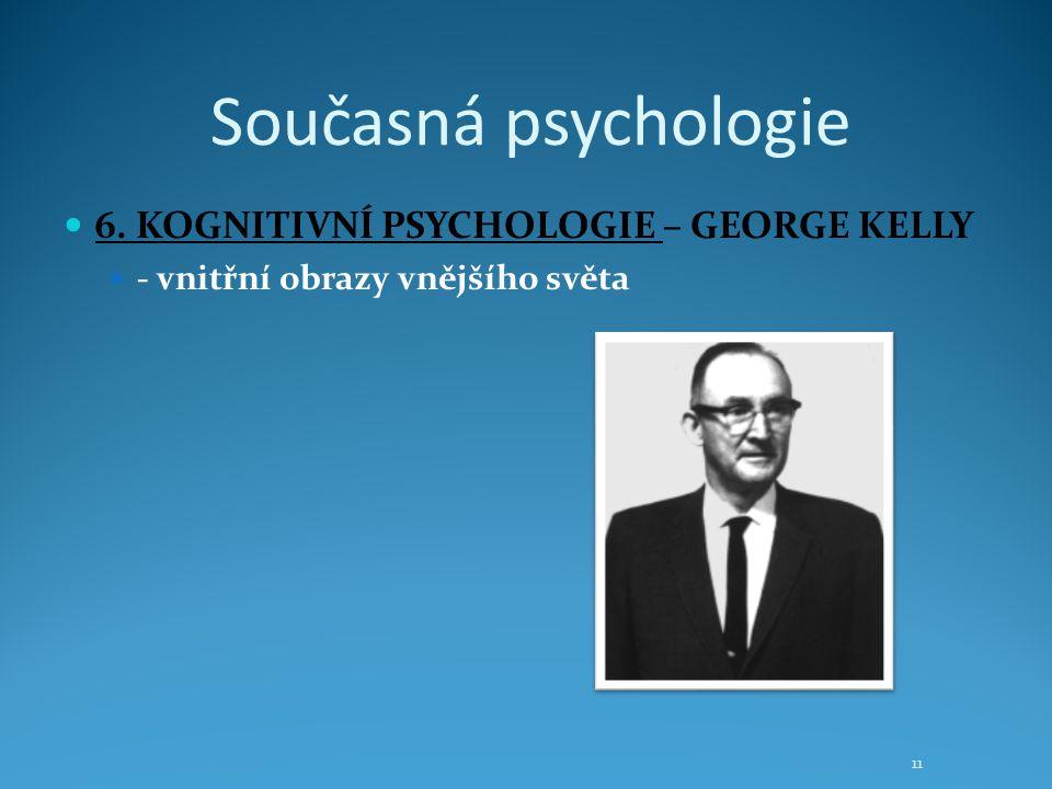 Současná psychologie 6. KOGNITIVNÍ PSYCHOLOGIE – GEORGE KELLY