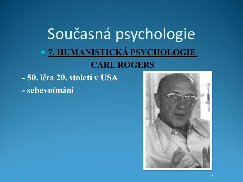 7. HUMANISTICKÁ PSYCHOLOGIE –