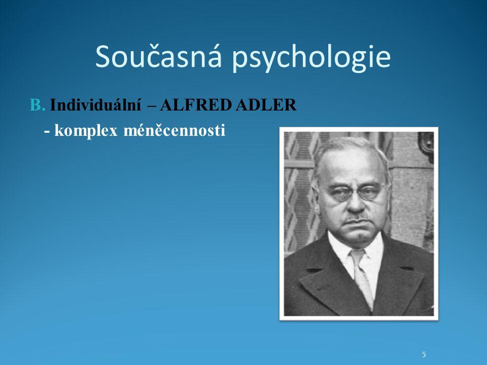 Současná psychologie B. Individuální – ALFRED ADLER - komplex méněcennosti