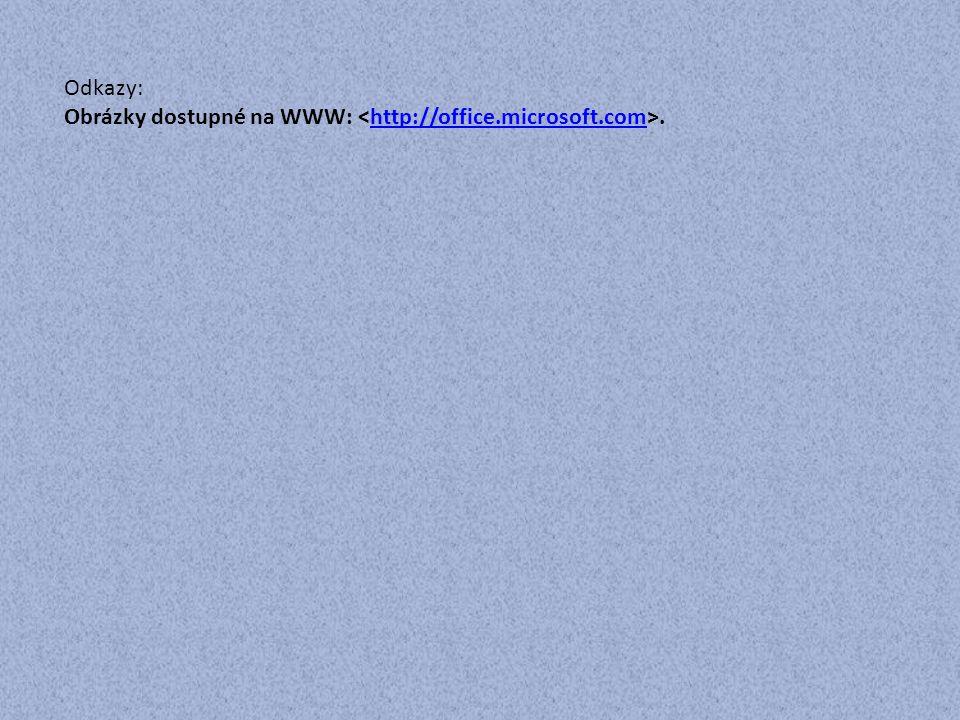 Odkazy: Obrázky dostupné na WWW: <http://office.microsoft.com>.
