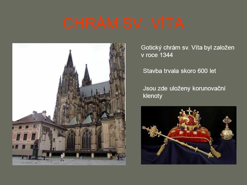 CHRÁM SV. VÍTA Gotický chrám sv. Víta byl založen v roce 1344
