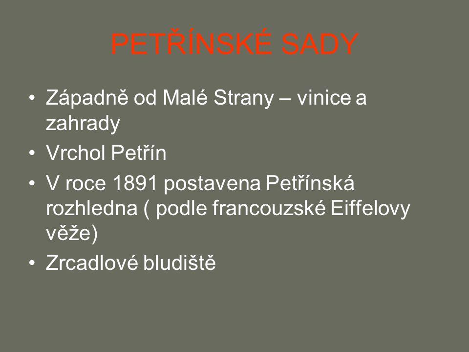 PETŘÍNSKÉ SADY Západně od Malé Strany – vinice a zahrady Vrchol Petřín