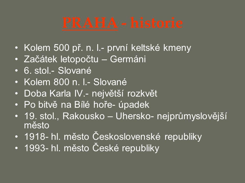 PRAHA - historie Kolem 500 př. n. l.- první keltské kmeny