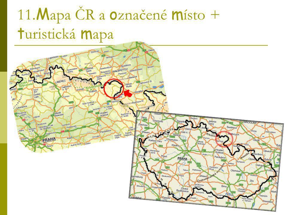 11.Mapa ČR a označené místo + turistická mapa