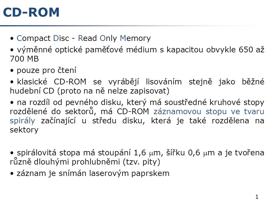 CD-ROM Compact Disc - Read Only Memory