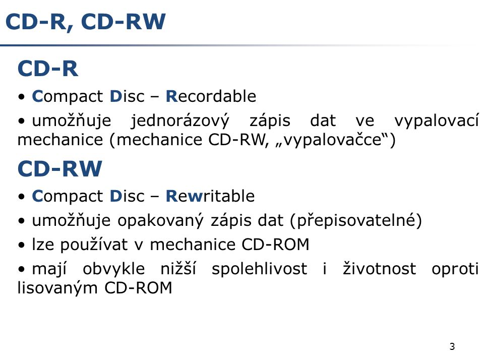 CD-R, CD-RW CD-R CD-RW Compact Disc – Recordable