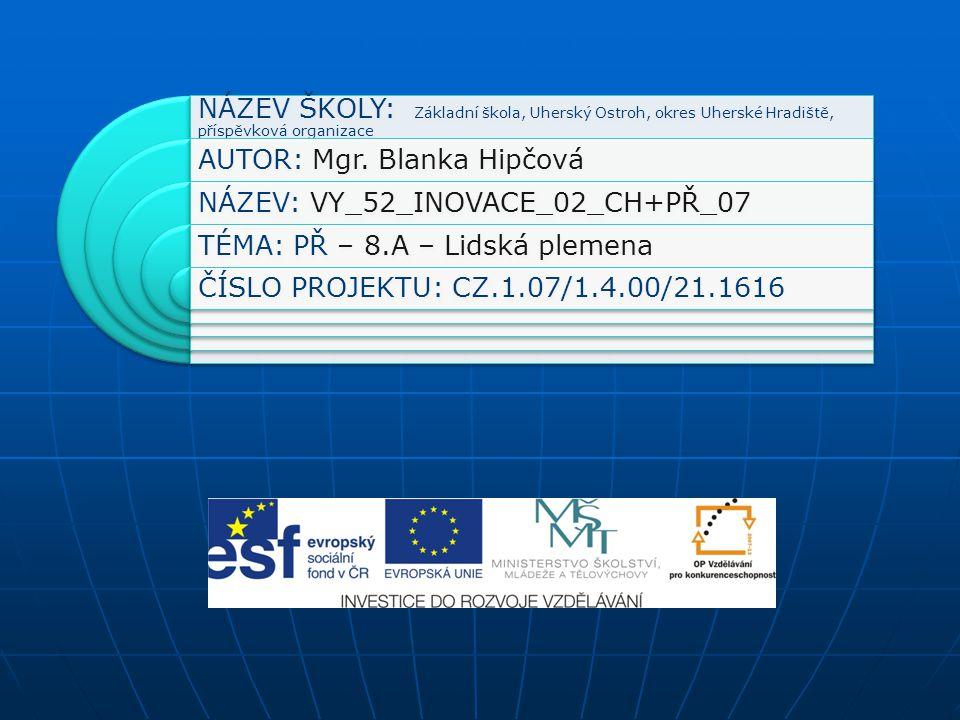 AUTOR: Mgr. Blanka Hipčová