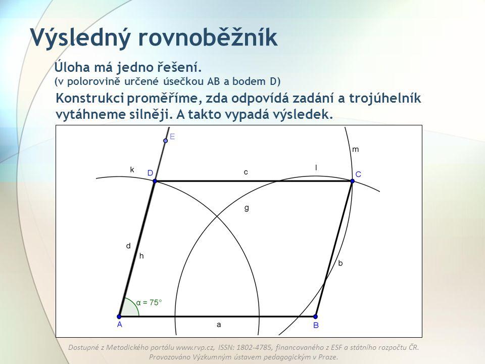 Výsledný rovnoběžník Úloha má jedno řešení. (v polorovině určené úsečkou AB a bodem D)