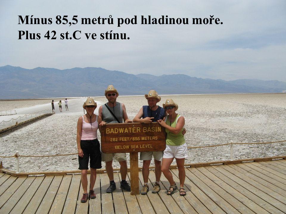 Mínus 85,5 metrů pod hladinou moře. Plus 42 st.C ve stínu.
