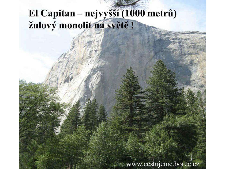 El Capitan – nejvyšší (1000 metrů) žulový monolit na světě !