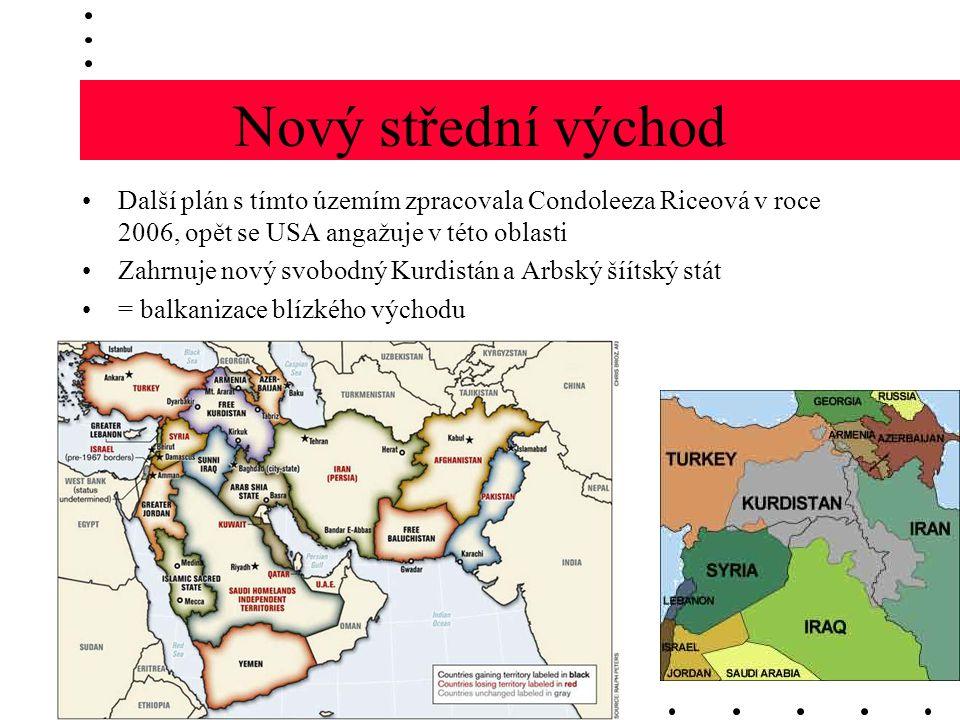 Nový střední východ Další plán s tímto územím zpracovala Condoleeza Riceová v roce 2006, opět se USA angažuje v této oblasti.