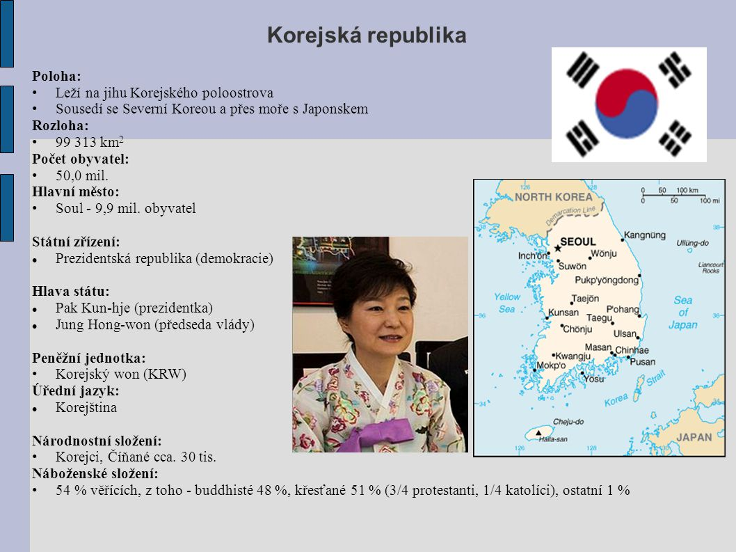 Korejská republika Poloha: Leží na jihu Korejského poloostrova
