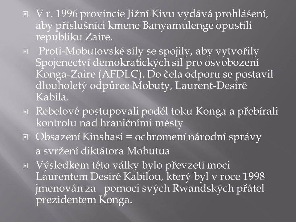 V r. 1996 provincie Jižní Kivu vydává prohlášení, aby příslušníci kmene Banyamulenge opustili republiku Zaire.