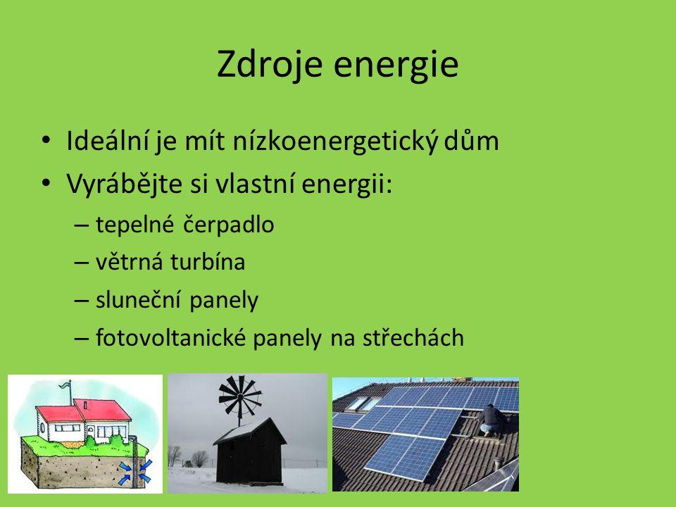 Zdroje energie Ideální je mít nízkoenergetický dům
