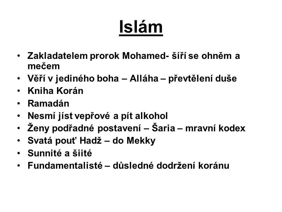 Islám Zakladatelem prorok Mohamed- šíří se ohněm a mečem